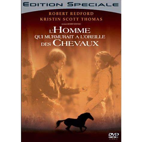 L Qui Murmurait ç L Oreille Des Chevaux L Homme Qui Murmurait A L Oreille Des Chevaux Dvd
