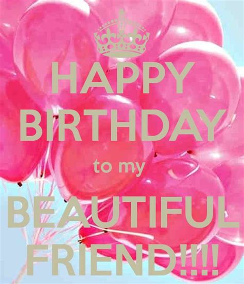 Happy Birthday Wishes To A Wonderful Friend Happy Birthday Beautiful Friend Fun Pinterest