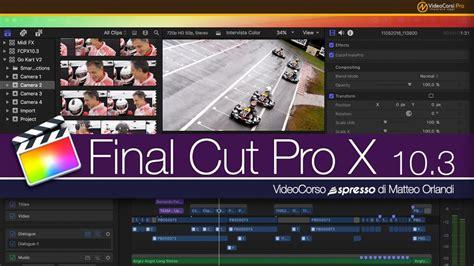 tutorial final cut pro x 10 2 tutorial espresso di final cut pro x 10 4 presentazione
