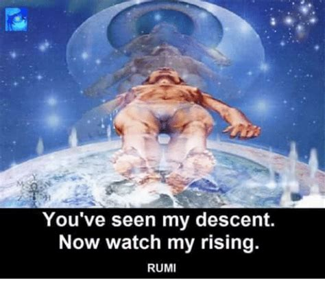 Youve Seen The Pics Now See The Menu by You Ve Seen My Descent Now My Rising Rumi Meme On