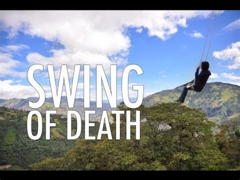 swing of death ecuador day 3 the swing of death youtube