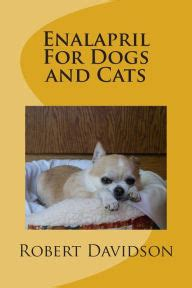 enalapril for dogs enalapril for dogs and cats by robert davidson paperback barnes noble 174