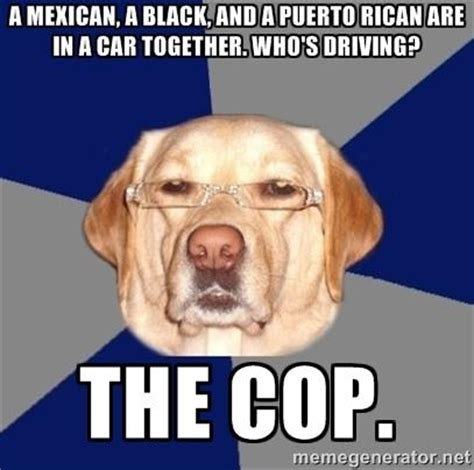 Racist Dog Meme - image 595652 racist dog know your meme