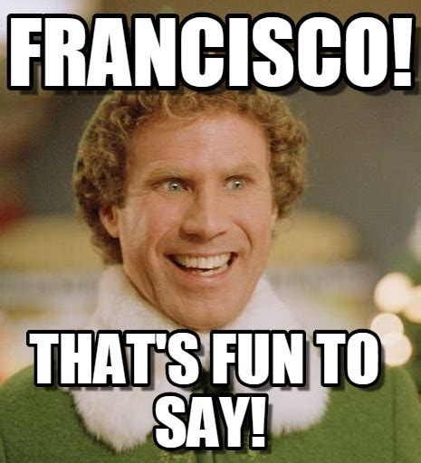 Memes Name - francisco francisco on memegen