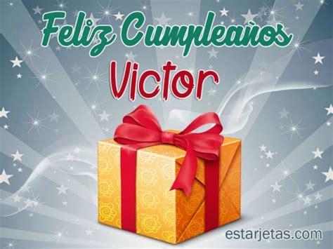 imagenes feliz cumpleaños victor feliz cumplea 241 os victor 7 im 225 genes de estarjetas com