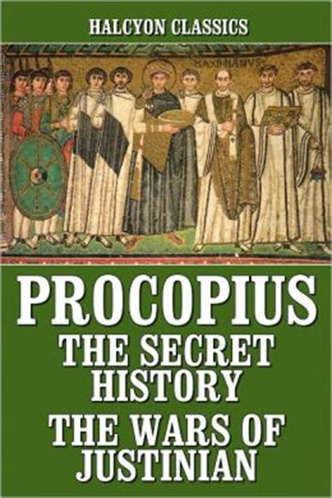the secret history of the works of procopius the secret history and the wars of