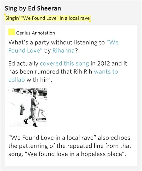 ed sheeran i found love singin quot we found love quot in a local rave sing by ed sheeran