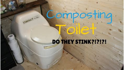 Composting Toilet Smell by Composting Toilet Do They Stink Youtube