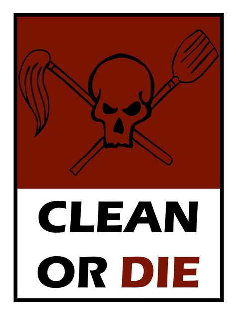 Or Clean Clean Or Die By Exit65 On Deviantart
