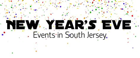 new year new jersey 2015 new year s events south jersey