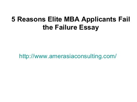 College Application Essay About Failure 5 Reasons Elite Mba Applicants Fail The Failure Essay