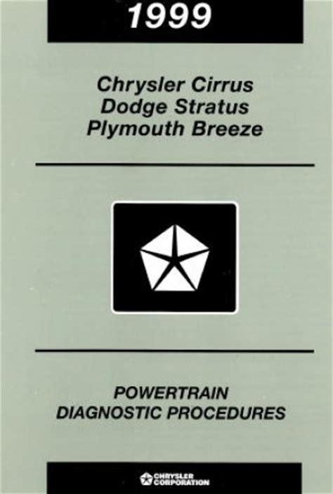 service manuals schematics 1999 plymouth breeze regenerative braking chrysler cirrus dodge stratus and plymouth breeze powertrain diagnostic procedures manual 1999
