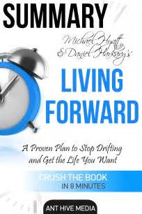living forward a proven smashwords michael s hyatt daniel harkavy s living forward a proven plan to stop drifting