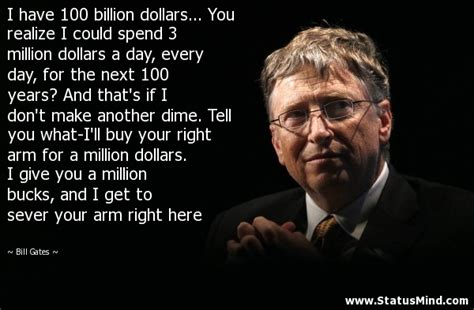 i 100 billion dollars you realize i statusmind