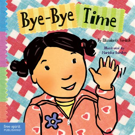 bye bye sakhafuto books bye bye time toddler tools series elizabeth verdick
