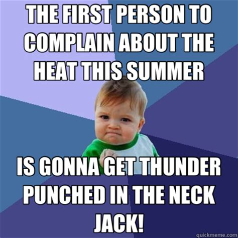 The Heat Meme - the first person to complain about the heat this summer is