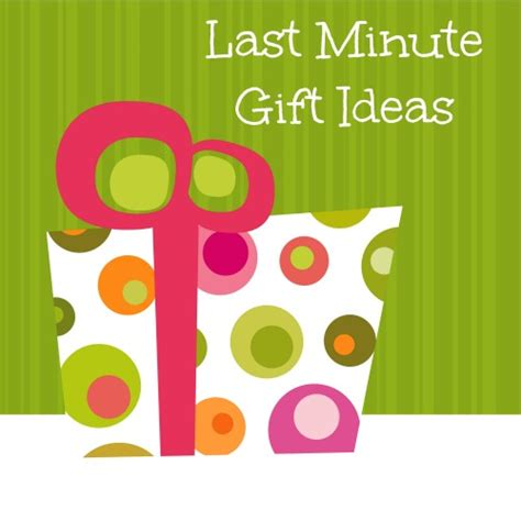 last minute gift ideas last minute gift ideas bargainbriana