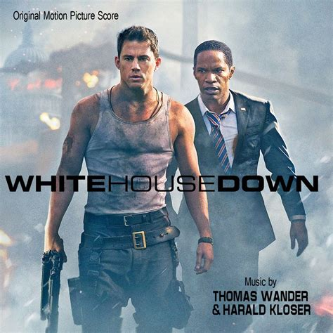 white house down music white house down original motion picture soundtrack harald kloser thomas wander