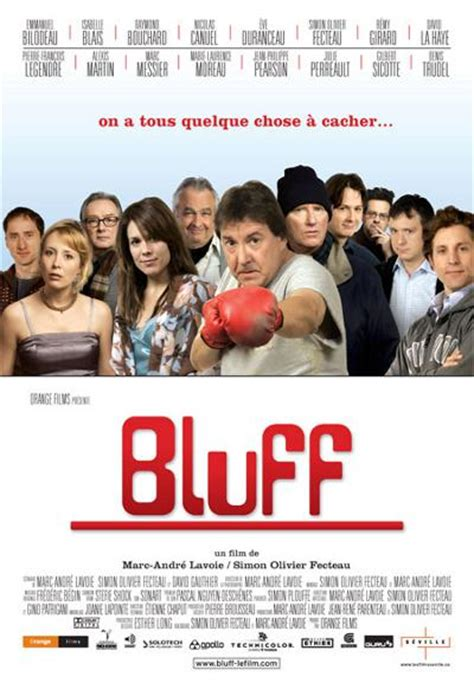 film streaming quebecois bluff film de marc andr 233 lavoie et simon olivier fecteau