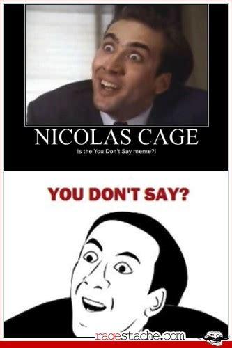 Meme You Don T Say - image gallery nicolas cage rage comics