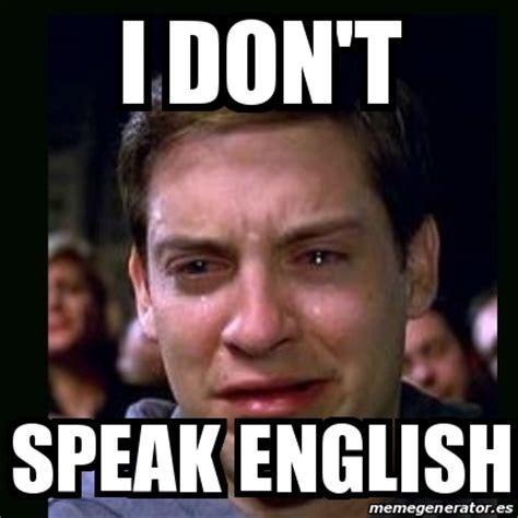 Meme Speak - meme crying peter parker i don t speak english 19615748