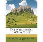 The Well Spring Volumes 3 4 Massachusetts Sabbath School Society
