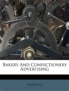 Bakery and confectionery advertising anonymous 9781173869960 amazon