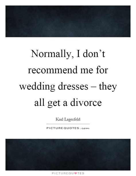 Don T Divorce Me Letter normally i don t recommend me for wedding dresses they