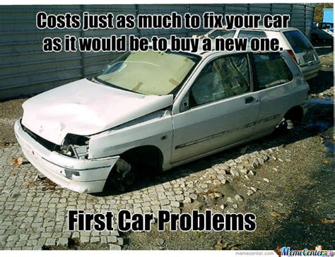 Car Problems Meme - new meme first car problems by camshaft meme center