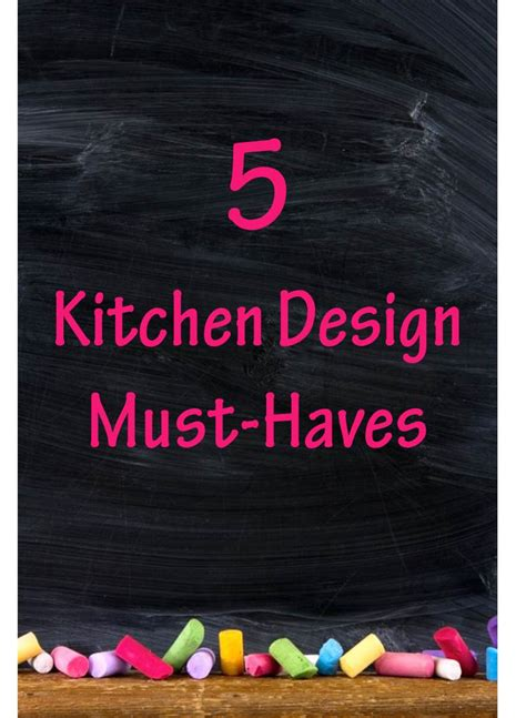 Kitchen Design Must Haves Kitchen Design Must Haves