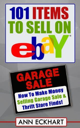 Things To Sell Online That Make Money - 101 items to sell on ebay how to make money selling garage sale thrift store finds