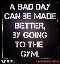 Bad Day Can Be Made Better By Going To The Gym Fitness  Via