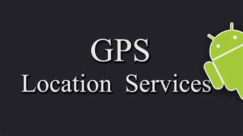 gps location android how to get gps location in android