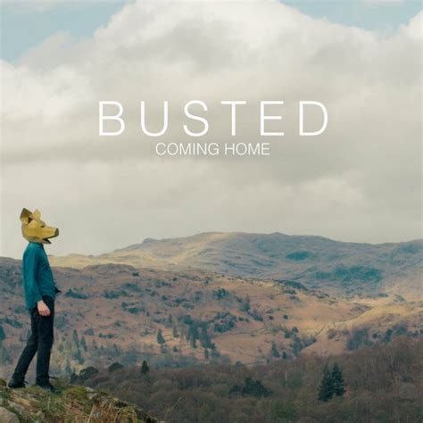 new busted coming home