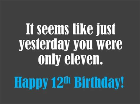 Twelfth Birthday Quotes 12th Birthday Wishes What To Write In A 12th Birthday