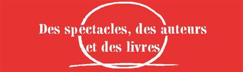 Des Spectacles Des Auteurs Et Des Livres Maison Jean Vilar