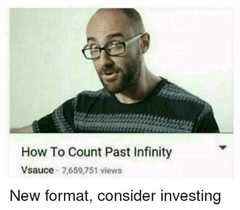 How To Meme - how to count past infinity vsauce 7659751 views how to