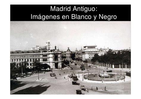 imagenes en blanco y negro verticales madrid antiguo im 225 genes en blanco y negro