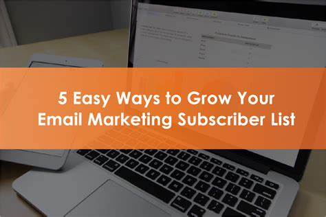 Email Marketing 5 by 5 Easy Ways To Grow Your Email Marketing Subscriber List