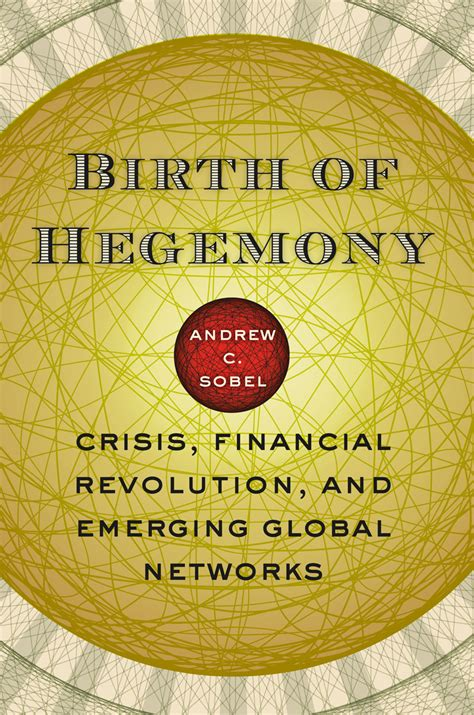 your financial revolution the power of rest books birth of hegemony crisis financial revolution and