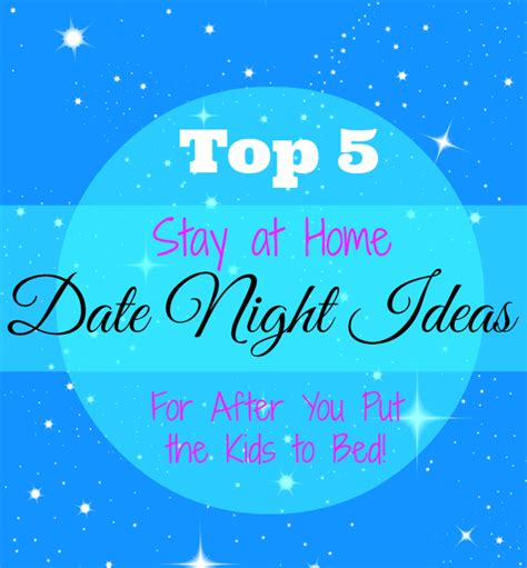 top 5 stay at home date ideas serendipity and spice