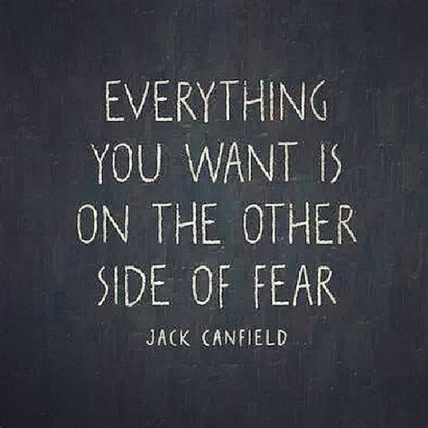 The Other Side Of Fear everything you want is on the other side of fear thank