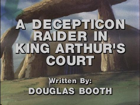 a decepticon raider in king arthurs court episode a decepticon raider in king arthur s court teletraan i