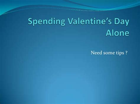 how to spend valentines day alone spending valentine s day alone