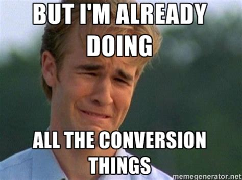 Increase The Memes - want to increase your conversion rates here s how to triple them