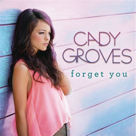forget you mp3 forget you single cady groves mp3 buy full tracklist