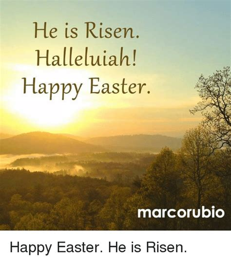 He Is Risen Meme - he is risen halleluiah happy easter marcorubio happy
