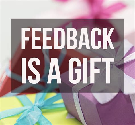what is a gift feedback is a gift my thoughts my reflections a