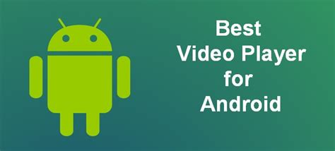 best player for android 7 best player for android media player apps 2018