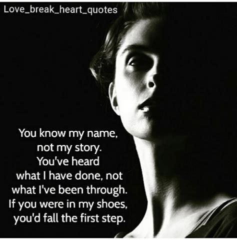 You Know My Name Not My Story Meme - love break heart quotes you know my name not my story you